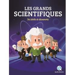 Les Grands Scientifiques: Des siècles de découvertes